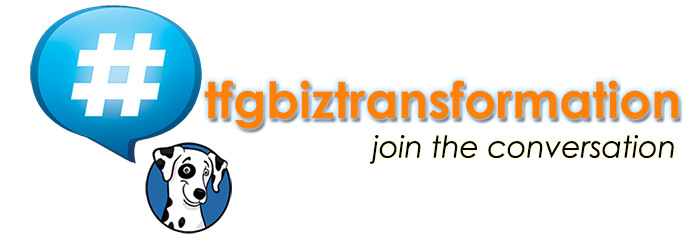 Use #tfgbiztransformation throughout your social media