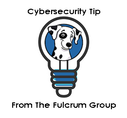National Cybersecurity Awareness Month Tip from The Fulcrum Group